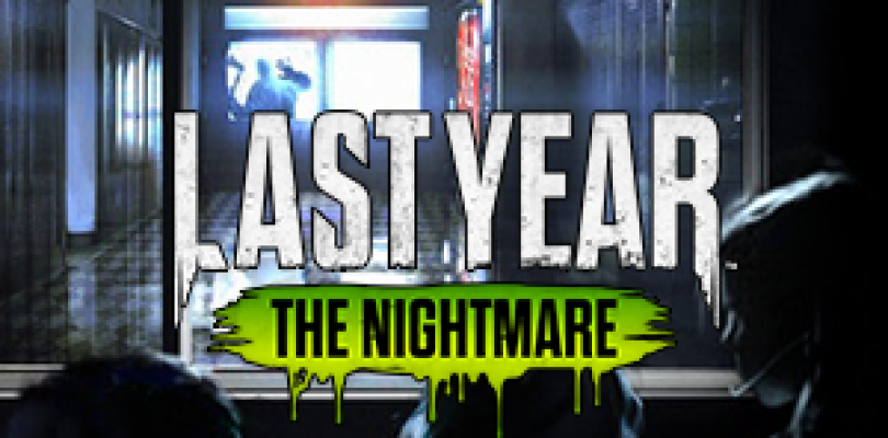 Horror Game 'Last Year: The Nightmare' Trailer Released
